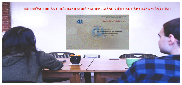 Lớp bồi dưỡng chuẩn chức danh nghề nghiệp - giảng viên cao cấp - giảng viên chính